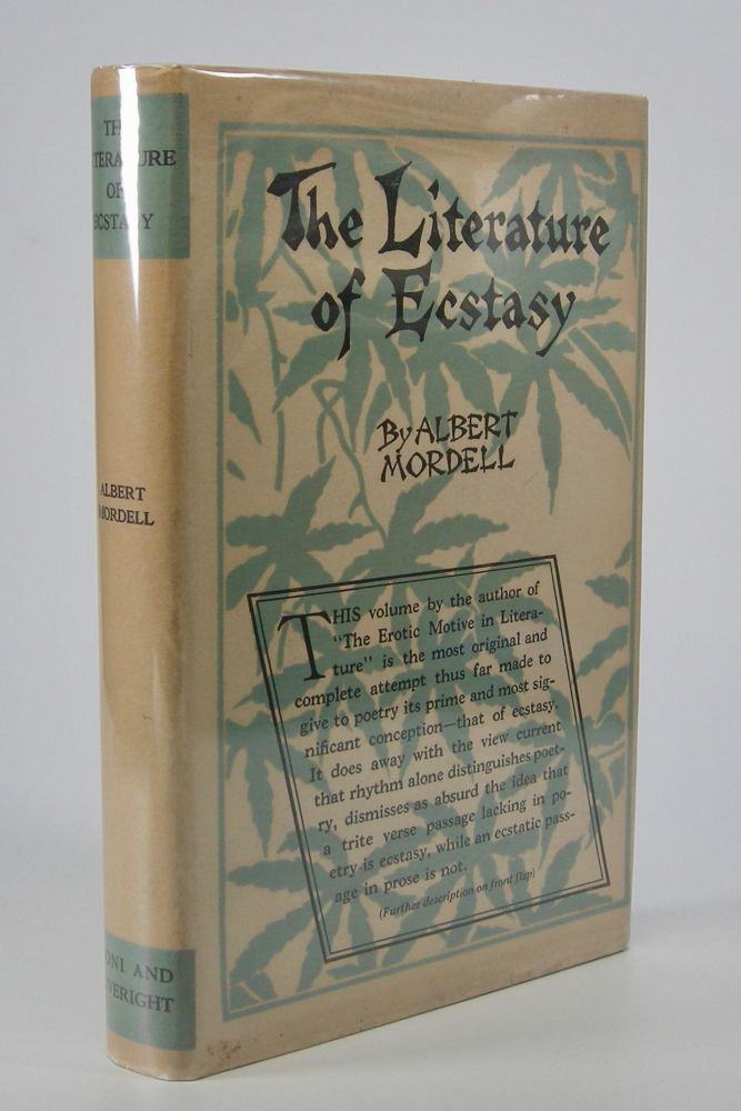 The Literature of Ecstasy. Albert Mordell.