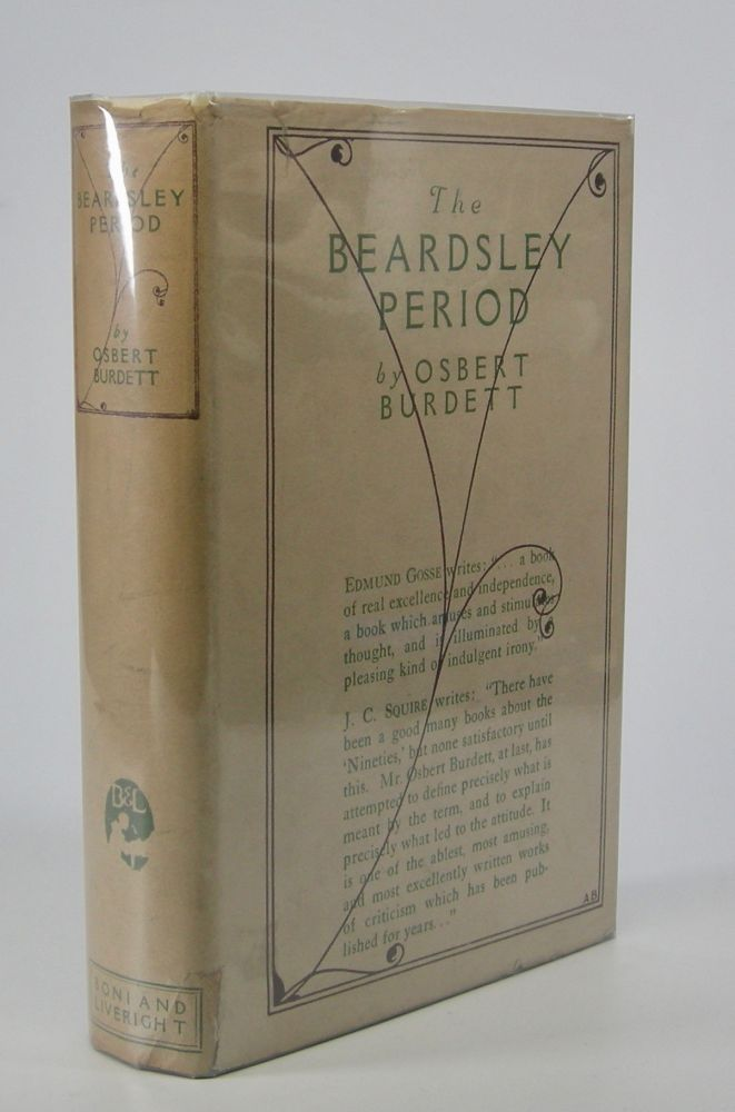 The Beardsley Period:; An Essay in Perspective. Osbert Burdett.