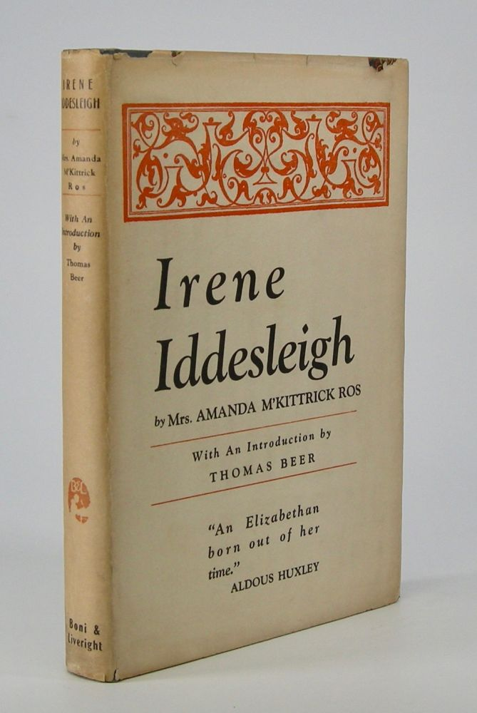 Irene Iddesleigh; With an introduction by Thomas Beer. Amanda M'Kittrick Ros.