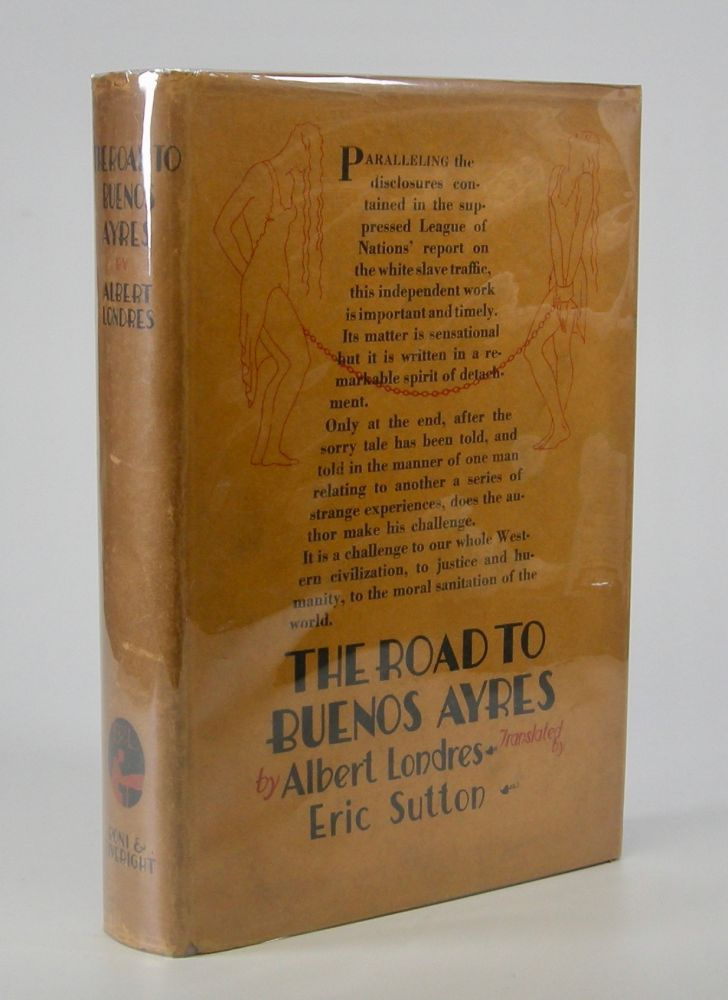 The Road to Buenos Ayres; Translated by Eric Sutton. Albert Londres.