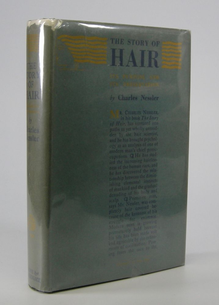 The Story of Hair:; Its Purpose & Its Preservation. Charles Nessler.