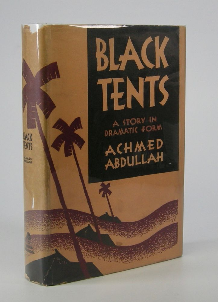 Black Tents. Achmed Abdullah.