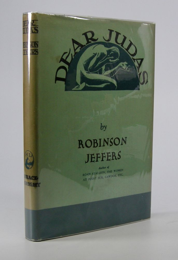 Dear Judas and Other Poems. Robinson Jeffers.