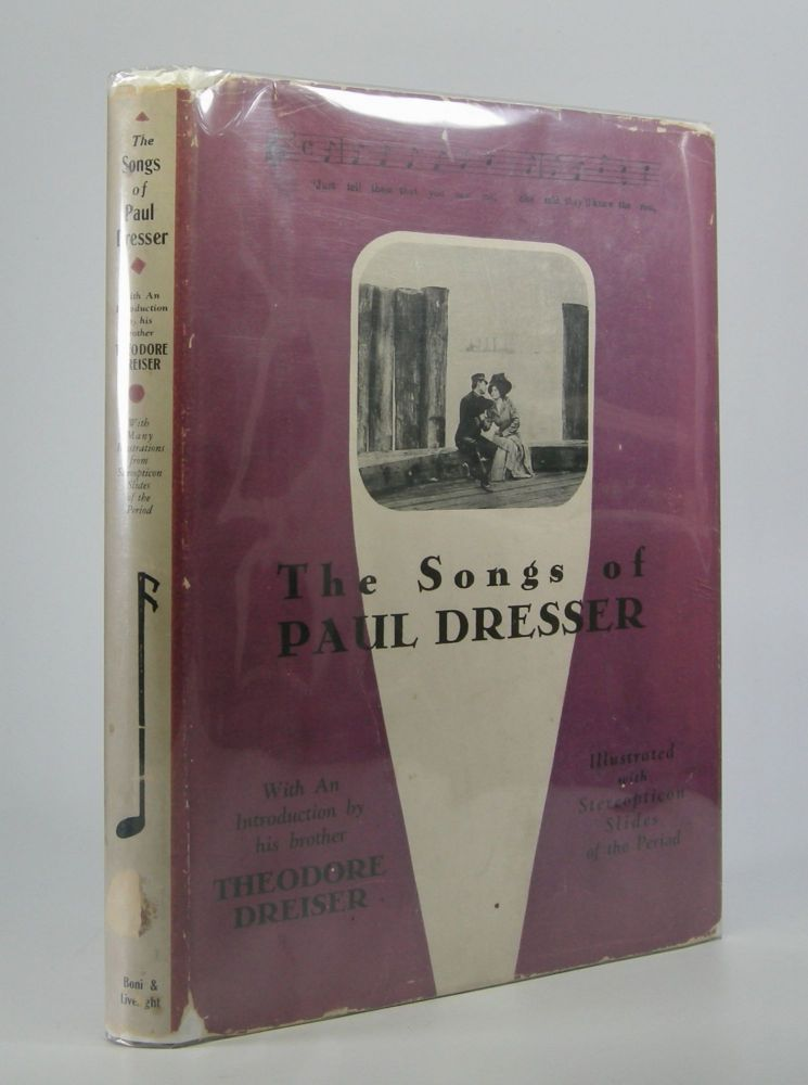 The Songs of Paul Dresser; With an Introduction by His Brother Theodore Dreiser. Theodore Dreiser.