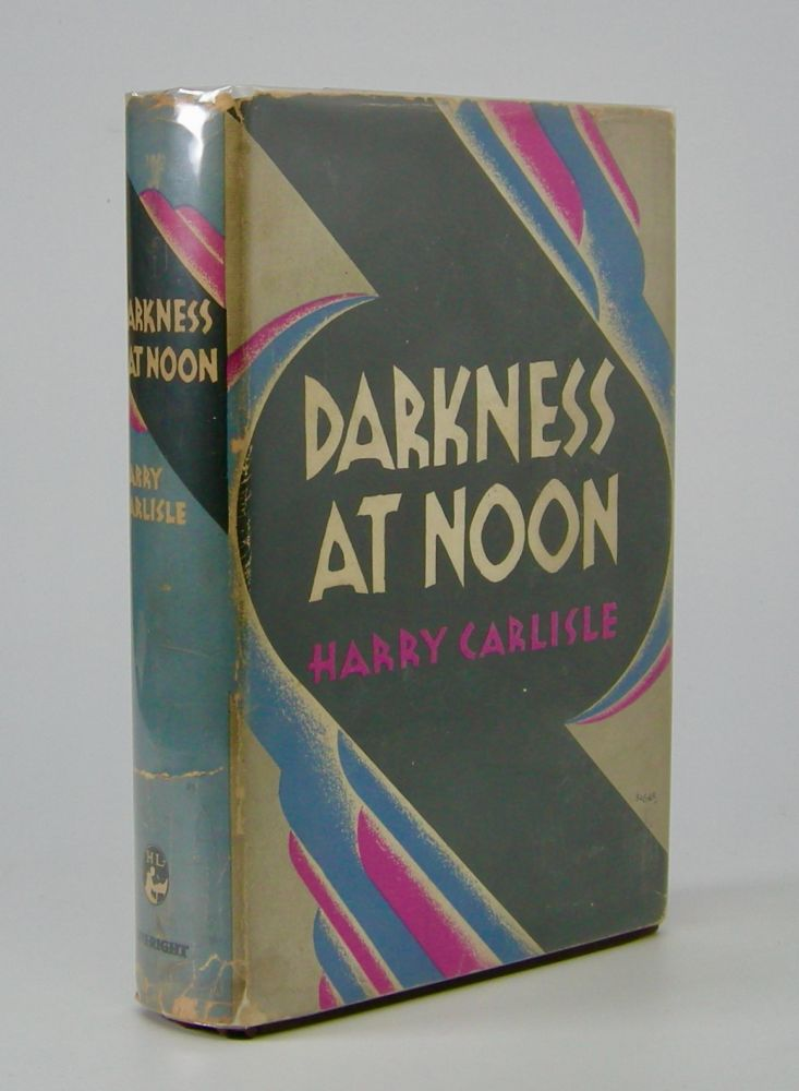 Darkness at Noon. Harry Carlisle.