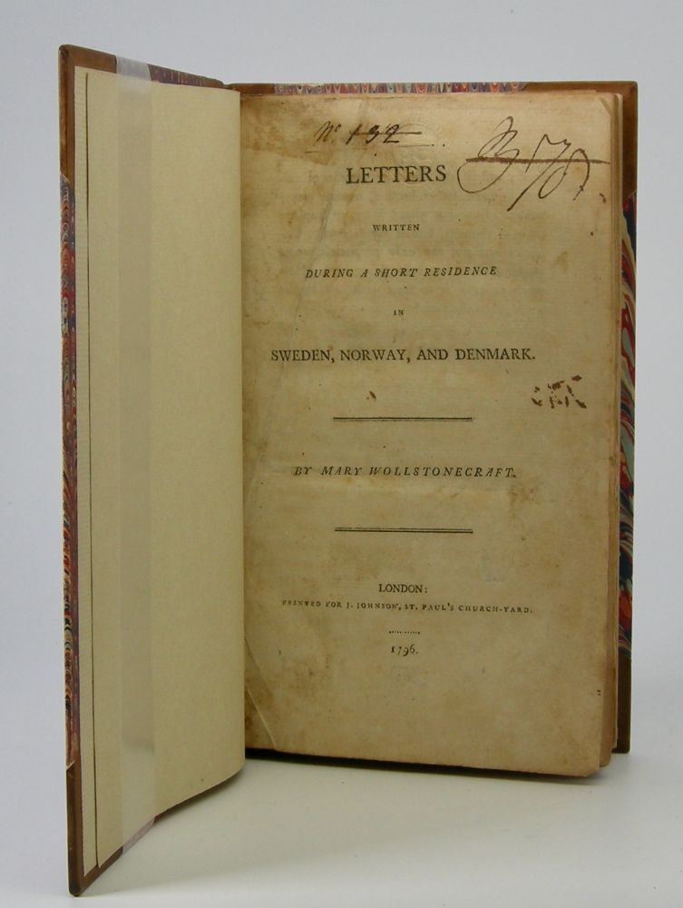 Letters; Written During a Short Residence in Sweden, Norway, and Denmark. Mary Wollstonecraft.