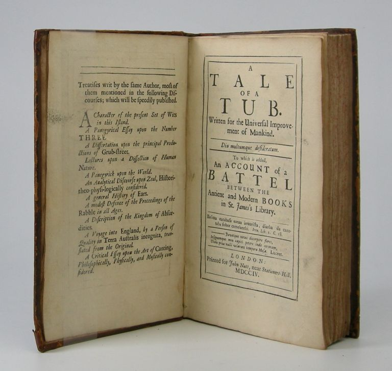 A Tale of a Tub; Written for the Universal Improvement of Mankind. . . To which is added An Account of a Battel Between the Antient and Modern Books in St. James Library. . Jonathan Swift.