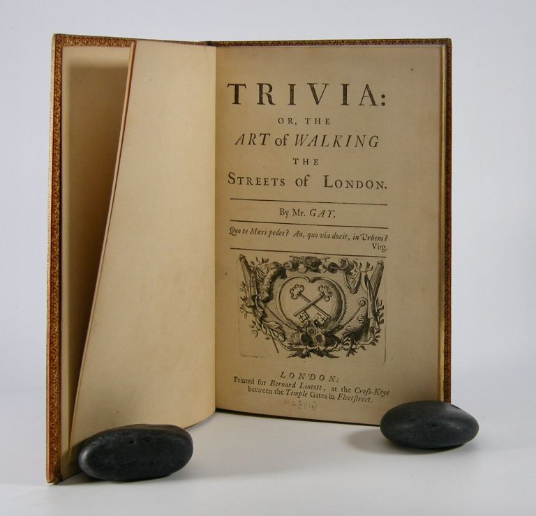 Trivia:; Or, The Art of Walking the Streets of London. John Gay.