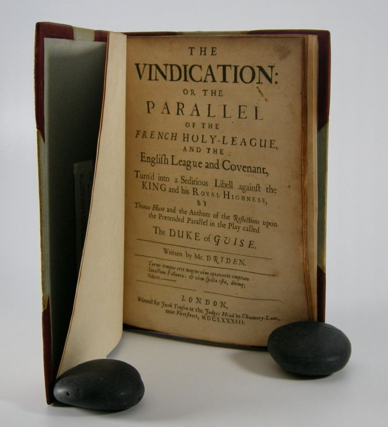 The Vindication:; Or, the Parallel of the French Holy-League and the English League and Covenant, Turn'd into a Seditious Libell against the King and his Royal Highness . . John Dryden.