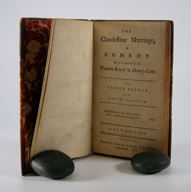 The Clandestine Marriage,; A Comedy. As it is Acted at the Theatre Royal in Drury-Lane. A New Edition. George Colman, David Garrick.