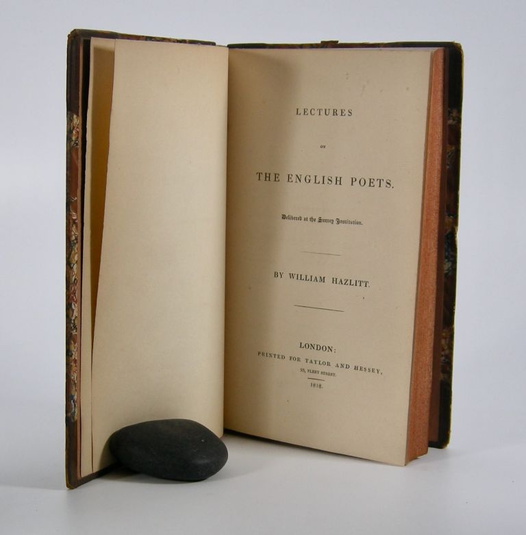Lectures on the English Poets; Delivered at the Surrey Institution. William Hazlitt.