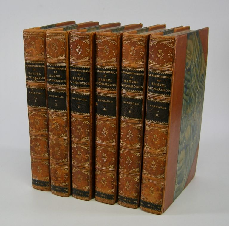 The Correspondence of Samuel Richardson,; Author of Pamela,, Clarissa, and Sir Charles Grandison. Selected from the Original Manuscripts, Bequeathed by him to his Family, to which are prefixed, A Biographical Account of that Author, and Observations on his Writings. By Anna Laetitia Barbauld. . Samuel Richardson.