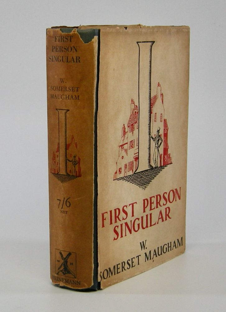 Six Stories Written in the First Person Singular. W. Somerset Maugham.