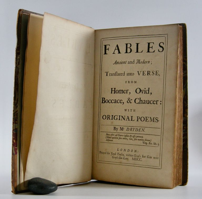 Fables Ancient and Modern;; Translated into Verse, from Homer, Ovid,, Boccace, & Chaucer: with Original Poems. Dryden, John.