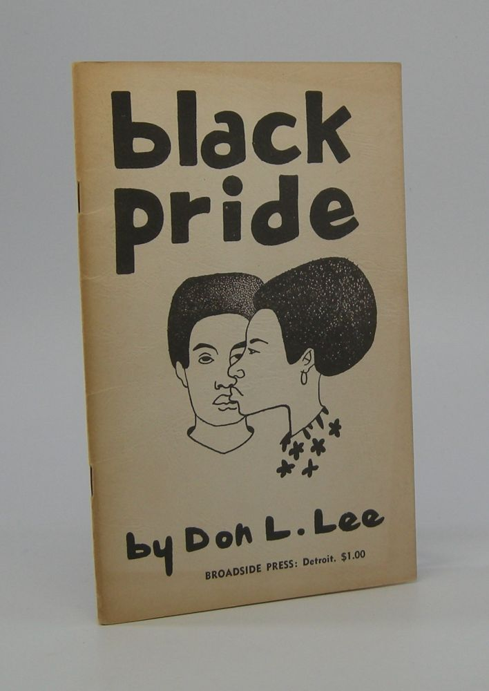 Black Pride; Introduction by Dudley Randall. Haki R. as Don L. Lee Madhubuti.