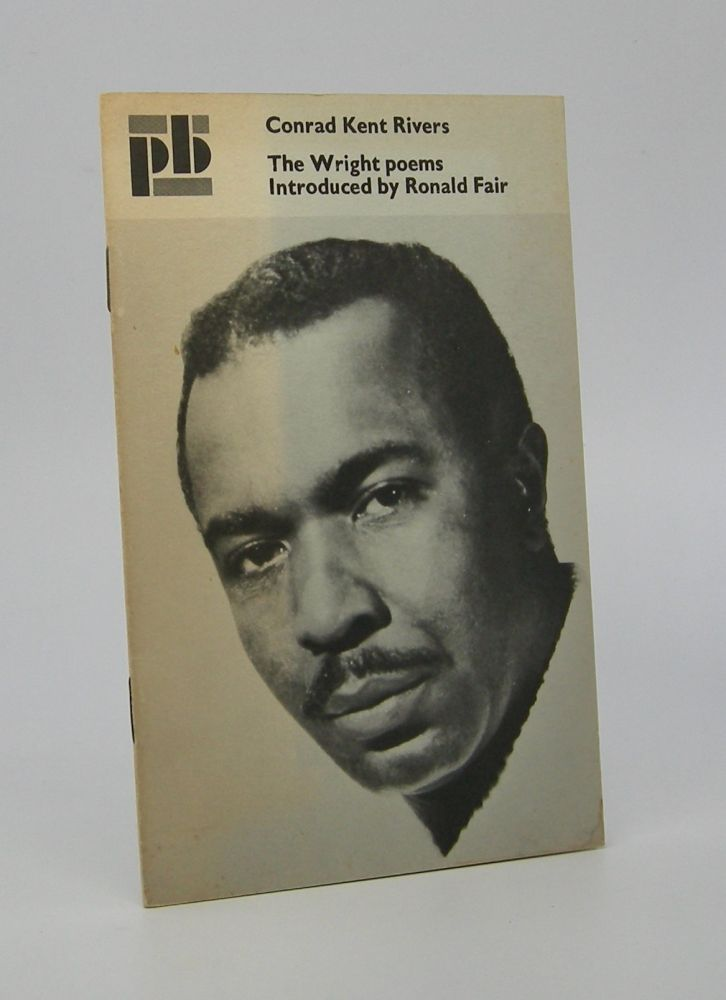 The Wright Poems; with an introduction by Ronald L. Fair. Conrad Kent Rivers.
