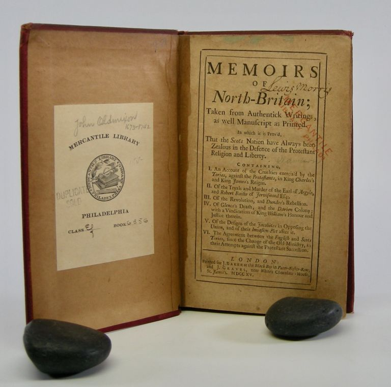 Memoirs of North Britain;; Taken from Authentick Writings, as well Manuscript as Printed. In which it is Prov'd, That the Scots Nation have Always been Zealous in the Defence of Protestant Religion and Liberty. . John Oldmixon.
