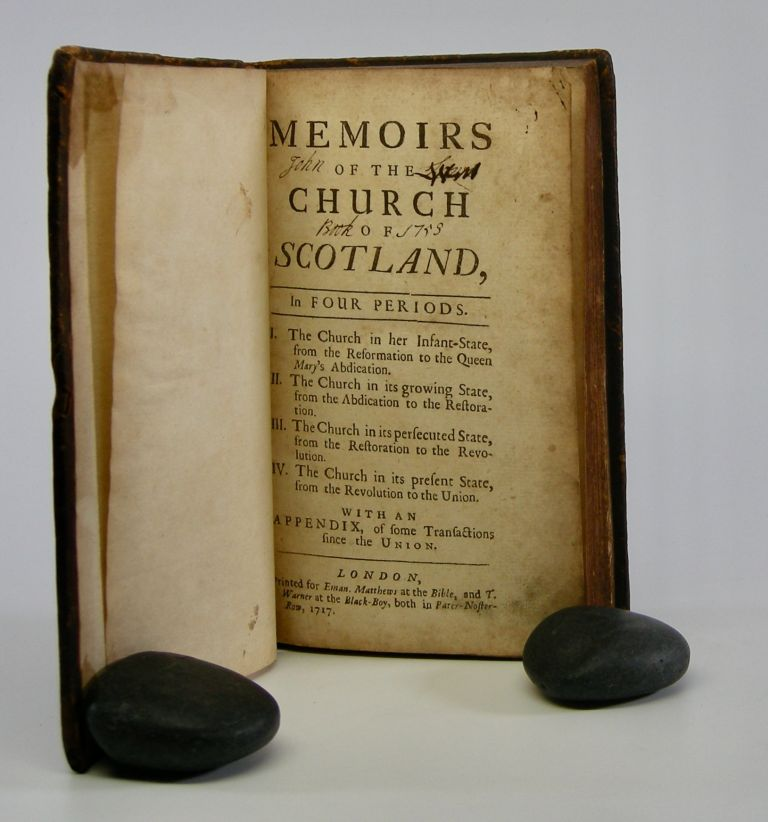 Memoirs of the Church of Scotland,; In Four Periods . . . With an Appendix of some Transactions since the Union. Daniel Defoe.