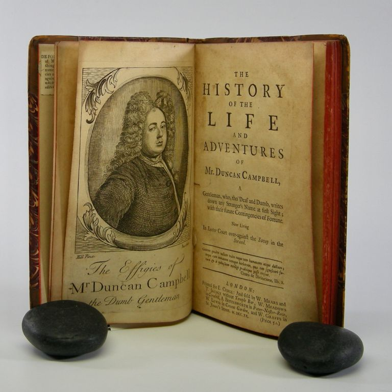 The History of the Life and Adventures of Mr. Duncan Campbell.; A Gentleman, who, tho' Deaf and Dumb, writes down any Stranger's Name at first Sight; with their future Contingencies of Fortune. . Daniel Defoe.