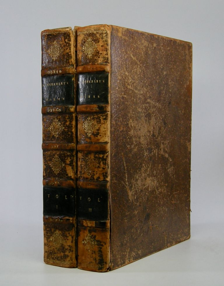The Works; of George Berkeley, D.D. Late Bishop of Cloyne in Ireland. To Which is Added An Account of His Life, and Several Letters to Thomas Prior, Esq. Dean Gervais, and Mr. Pope, &c. &c. . George Berkeley.