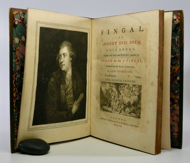 Fingal,; An Ancient Epic Poem, in Six Books: Together with several other Poems, composed by Ossian the Son of Fingal. Translated from the Galic Language, By James MacPherson. James MacPherson.