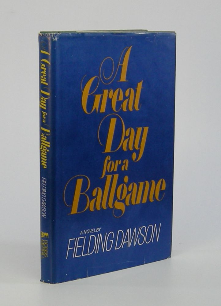 A Great Day for a Ballgame; A Conscious Love Story. Fielding Dawson.