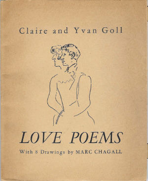 Love Poems; With 8 Drawings by Marc Chagall. Claire and Ivan Goll