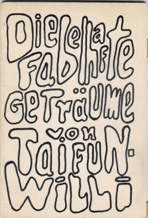 Die Fabelhafte Geträume von Taifun Willi; Sections in Crazy German, also by Dick Higgins, Decor...
