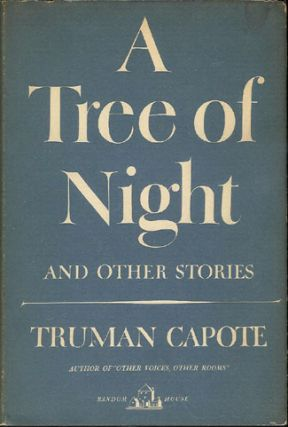 A Tree of Night; and Other Stories. Truman Capote