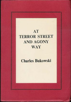 At Terror Street and Agony Way. Charles Bukowski