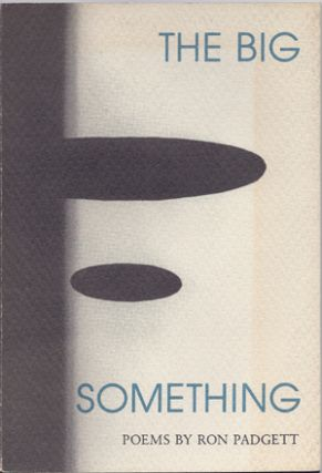 The Big Something. Ron Padgett.