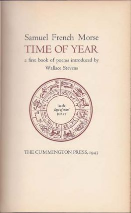 Time of Year; a first book of poems introduced by Wallace Stevens. Samuel French Morse.
