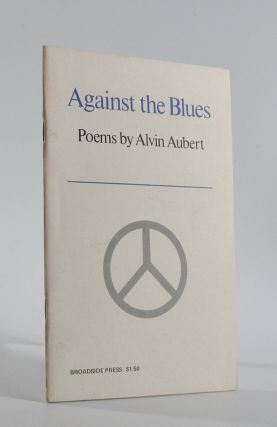 Against the Blues. Alvin Aubert