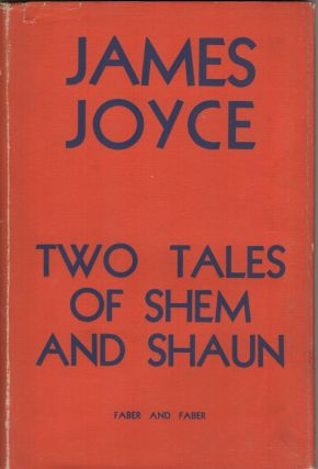 Two Tales of Shem and Shaun; Fragments from Work in Progress. James Joyce