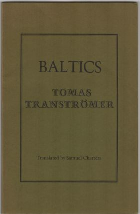 Baltics; Translated by Samuel Charters. Tomas Tranströmer