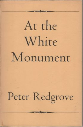 At the White Monument; and Other Poems. Peter Redgrove
