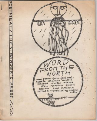 Word from the North; New Poems from Finland. Edited, translated with an introduction by Anselm Hollo. Anselm Hollo.