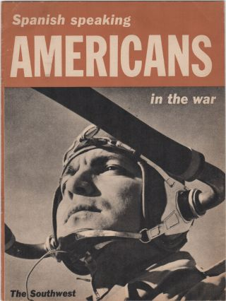 Spanish Speaking Americans in the War; The Southwest [Cover Title]. Charles & Shahn Olson, Ben.