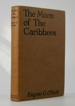 The Moon of the Caribbees; and Six Other Plays of the Sea. Eugene O'Neill