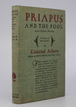 Priapus and the Pool; and Other Poems. Conrad Aiken