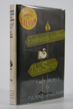 Fashions for Men and The Swan:; Two Plays. . . English Texts by Benjamin Glazer. Franz Molnar, i...
