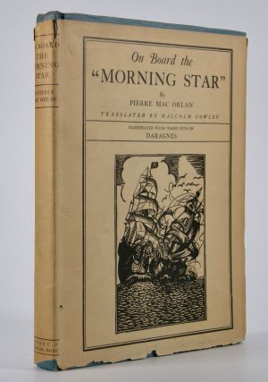 On Board the Morning Star; Translated from the French by Malcolm Cowley. Illustrated with...