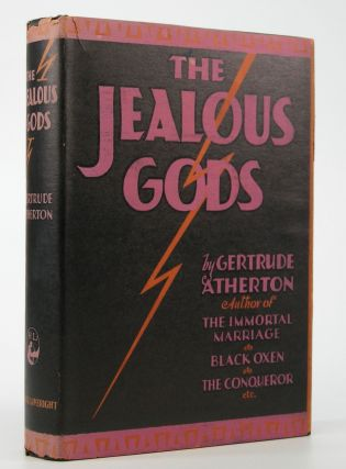 The Jealous Gods:; A Processional Novel of the Fifth Centuury, B.C. (Concerning One Alcibiades). Gertrude Atherton.