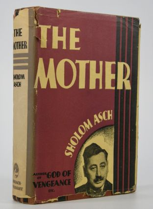 The Mother; Translated by Nathan Ausubel. Preface by Ludwig Lewisohn. Sholom Asch, Sholem, sic