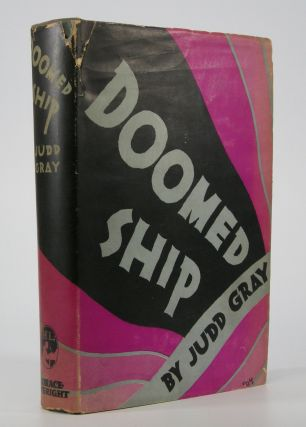 Doomed Ship; The Autobiography of Judd Gray. Prepared for Publication by His Sister Margaret Gray. Judd Gray.