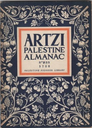 Artzi; The Palestine Almanac, Compiled and Edited by Jacob Tchernowitz, English Editor: Molly Lyons Bar-David. Israel/Zionism.