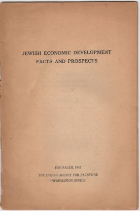 Jewish Economic Development Facts and Prospects; [cover title]. Israel/Zionism.