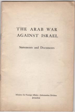 The Arab War Against Israel; Statements and Documents. Israel/Zionism.