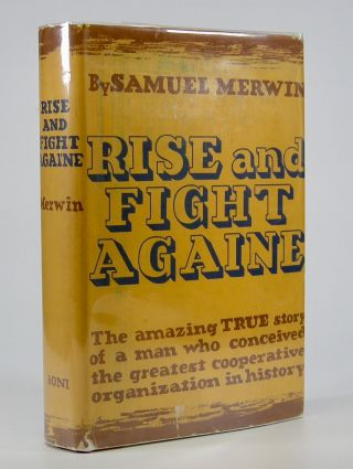 Rise and Fight Againe:; The Story of a Lifelong Friend. Samuel Merwin.