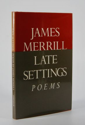 The Late Settings; Poems. James Merrill